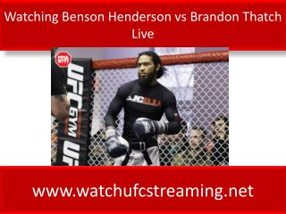 Watching Benson Henderson vs Brandon Thatch Live