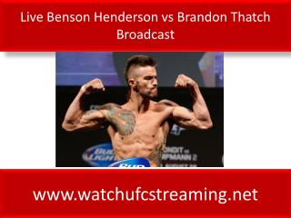 Live Benson Henderson vs Brandon Thatch Broadcast
