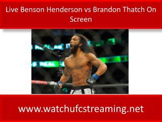 Live Benson Henderson vs Brandon Thatch On Screen