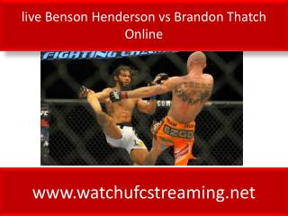 live Benson Henderson vs Brandon Thatch Online