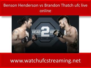 Benson Henderson vs Brandon Thatch ufc live online