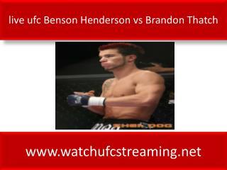 live ufc Benson Henderson vs Brandon Thatch