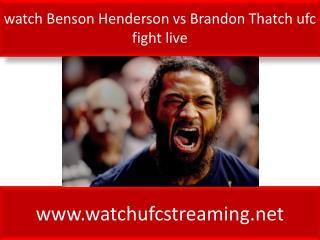 watch Benson Henderson vs Brandon Thatch ufc fight live
