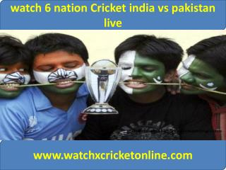 6 Nations Cricket pak vs ind 15 feb 2015