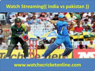 watch pak vs ind live coverage