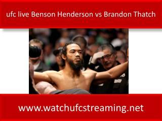 ufc live Benson Henderson vs Brandon Thatch