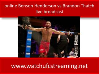 online Benson Henderson vs Brandon Thatch live broadcast