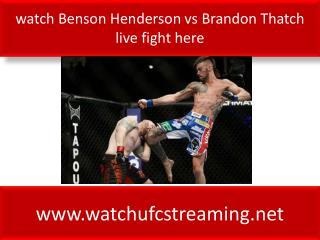 watch Benson Henderson vs Brandon Thatch live fight here