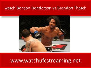 Benson Henderson vs Brandon Thatch ufc live fight