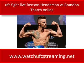 online ufc live Benson Henderson vs Brandon Thatch live onli