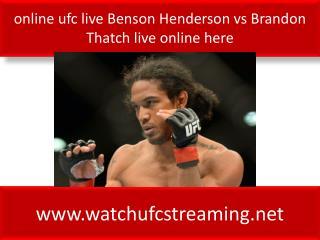 Watch ufc Benson Henderson vs Brandon Thatch live online
