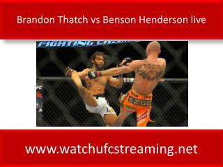 Brandon Thatch vs Benson Henderson live FIGHT