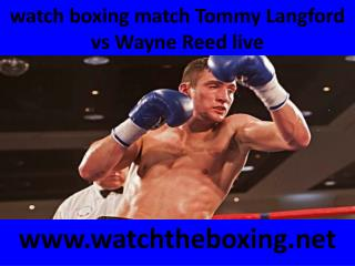 watch boxing match Tommy Langford vs Wayne Reed live