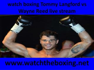 watch boxing Tommy Langford vs Wayne Reed live stream