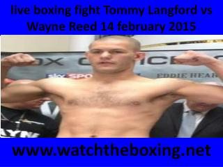 where can I watch Tommy Langford vs Wayne Reed live boxing