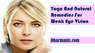 Yoga And Natural Remedies For Weak Eye Vision