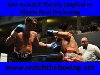 Buy online boxing Tommy Langford vs Wayne Reed stream packag