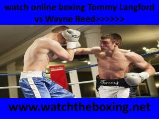 live boxing Wayne Reed vs Tommy Langford )))(((
