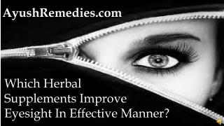 Which Herbal Supplements Improve Eyesight In Effective Manne