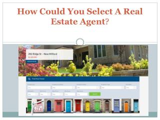 How Could You Select A Real Estate Agent?