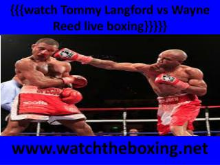 watch Wayne Reed vs Tommy Langford live boxing fight
