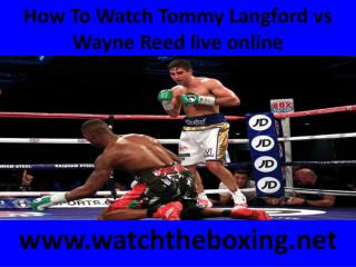 watch online Wayne Reed vs Tommy Langford boxing match 14 fe