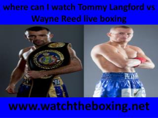 how to watch Wayne Reed vs Tommy Langford live stream boxing