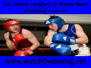 boxing Wayne Reed vs Tommy Langford live coverage