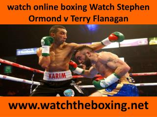 watch online boxing Watch Stephen Ormond v Terry Flanagan