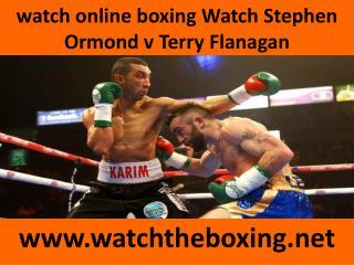 watch online boxing Watch Stephen Ormond v Terry Flanagan