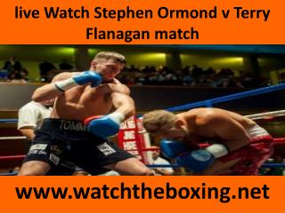 live Watch Stephen Ormond v Terry Flanagan match