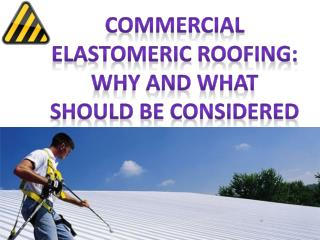 Commercial Elastomeric Roofing: Why and What Should be Consi