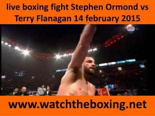watch Terry Flanagan vs Stephen Ormond live stream((()))