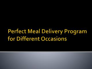 Perfect Meal Devlivery Program For Different Occasions