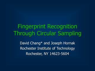 Fingerprint Recognition Through Circular Sampling