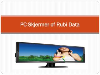 PC-Skjermer of Rubi Data