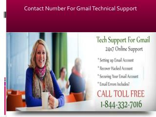 Call at 1-844-332-7016 to get access to our online Gmail tec