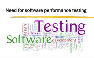 Need for software performance testing