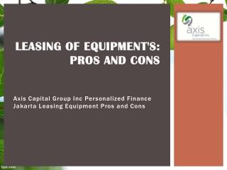 Leasing of Equipments: Pros and Cons