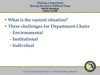 What is the current situation  Three challenges for Department Chairs Environmental Institutional  Individual