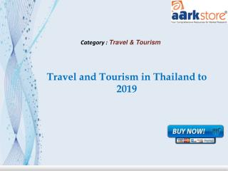Aarkstore.com - Travel and Tourism in Thailand to 2019