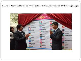Reach of Marwah Studio in 100 Countries Is An Achievement- D