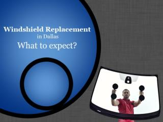 Benefits of Windshield Replacement in Dallas