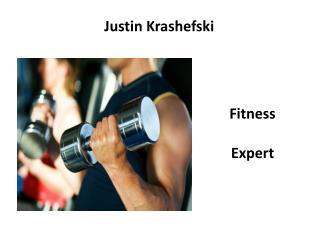 Justin Krashefski Fitness Expert