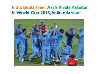 India Beats Their Arch Rivals Pakistan In World Cup 2015, Va