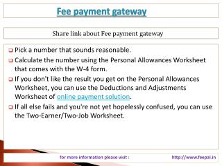 Now collect some information about fee payment gateway
