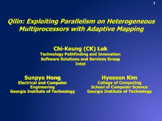 Qilin: Exploiting Parallelism on Heterogeneous Multiprocessors with Adaptive Mapping