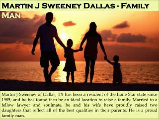 Martin J Sweeney Dallas - Family Man