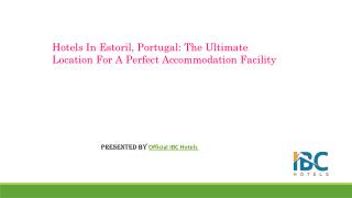 Hotels in Estoril, Portugal the ultimate location to stay