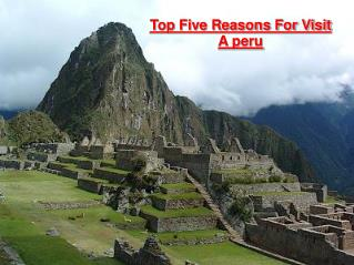 Top Five Reasons To Visit A Peru